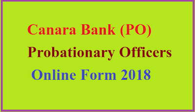 Canara Bank (PO)Probationary Officers Online Form 2018