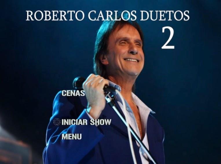 DUETOS BAIXAR GRATIS CARLOS ROBERTO DVD