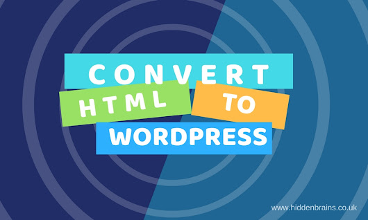 Why do Agencies Convert HTML to WordPress?