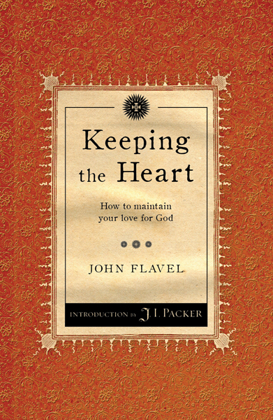 John Flavel-Keeping The Heart-