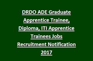 DRDO ADE Graduate Apprentice Trainee, Diploma, ITI Apprentice Trainees Jobs Recruitment Notification 2017