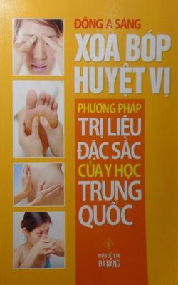 Xoa bóp huyệt vị - Phương pháp trị liệu đặc sắc của Y học Trung Quốc - Đông A Sáng