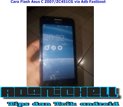 Cara Flash Asus C Z007/ZC451CG via Adb Fastboot