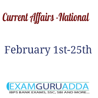 Current Affairs- National News 1st-25th February 2017
