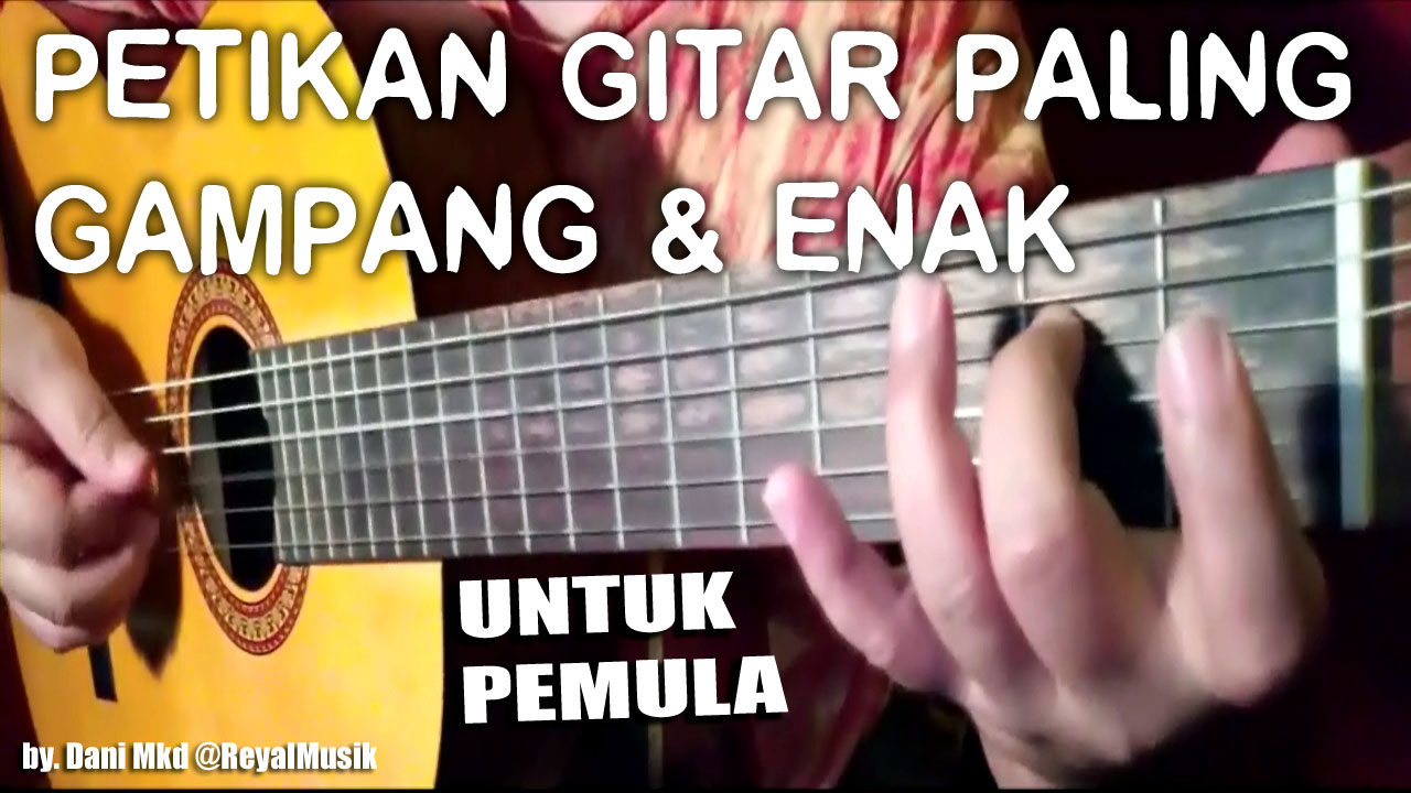 Belajar Petikan Gitar Paling Mudah Amp Enak Untuk Pemula