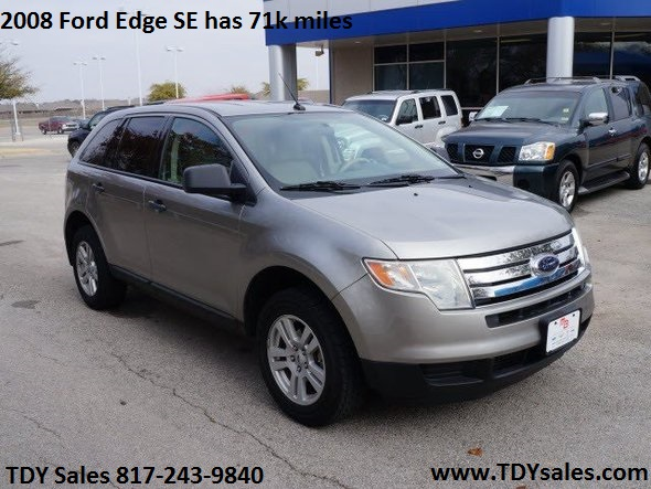 for sale 2008 ford edge se has 71k miles 14898 texas car deal is tdy sales 817 243 9840 or. Black Bedroom Furniture Sets. Home Design Ideas