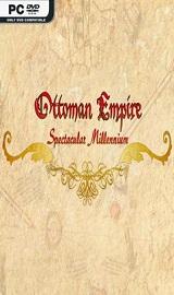 Ottoman Empire Spectacular Millennium - Ottoman Empire Spectacular Millennium-PLAZA