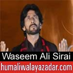 https://www.humaliwalyazadar.com/2018/09/waseem-ali-sirai-nohay-2019.html