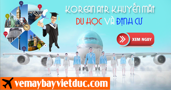 Đặt vé khuyến mãi đi du học và định cư từ Korean Air