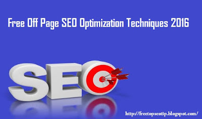 Free Off page SEO Optimization Techniques 2016