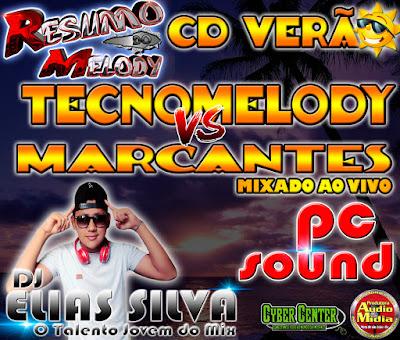 CD VERÃO TECNOMELODY VS MARCANTES  DJ ELIAS SILVA O TALENTO JOVEM DO MIX