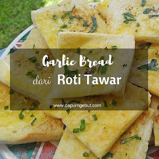 garlic bread dari roti tawar