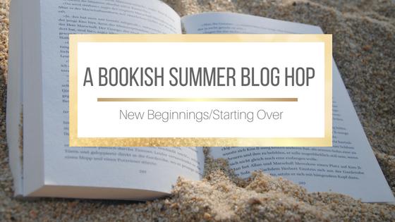 A Bookish Summer Blog Hop: New Beginnings/Starting Over