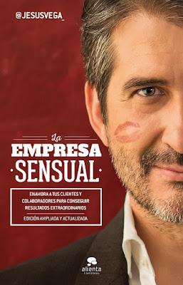 LIBRO - La Empresa Sensual Jesús Vega | @jesusvega_  (Alienta - 27 Abril 2017)  Empresa - Negocios - Emprendedores  COMPRAR ESTE LIBRO EN AMAZON ESPAÑA