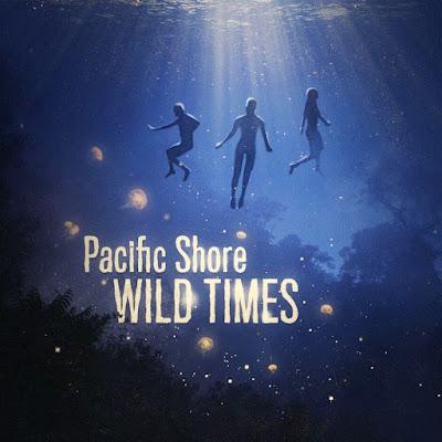 pacific Pacific Shore – Wild Times