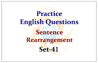 Practice English Questions (Sentence Rearrangement) Set-41