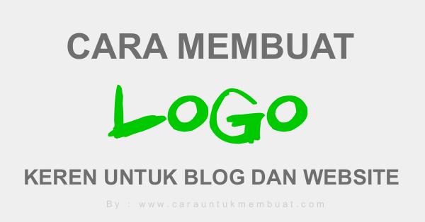 Cara Membuat Logo Keren Untuk Blog Dan Website