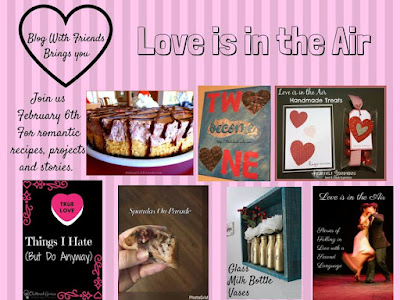 Blog With Friends, a monthly multi-blogger project based group post. February 2017 theme: Love is in the Air   Presented on www.BakingInATornado.com