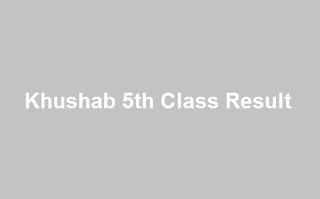 Khushab 5th Class Result 2018 - BISE PEC Khushab Board 5th Results