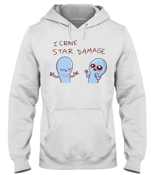 I Crave Star Damage Hoodie, I Crave Star Damage Sweatshirt, I Crave Star Damage Shirts