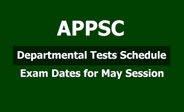 APPSC Departmental Tests Schedule, Exam Dates for May 2019 Session notification
