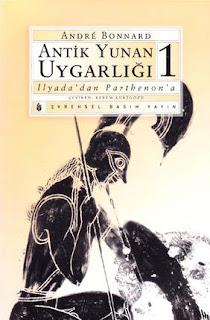 Andre Bonnard - Antik Yunan Uygarlığı 1 (İlyada'dan Parthenon'a)