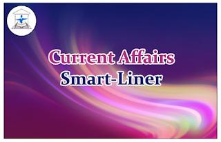 Current Affairs Smart-Liner 17th Feb 2016