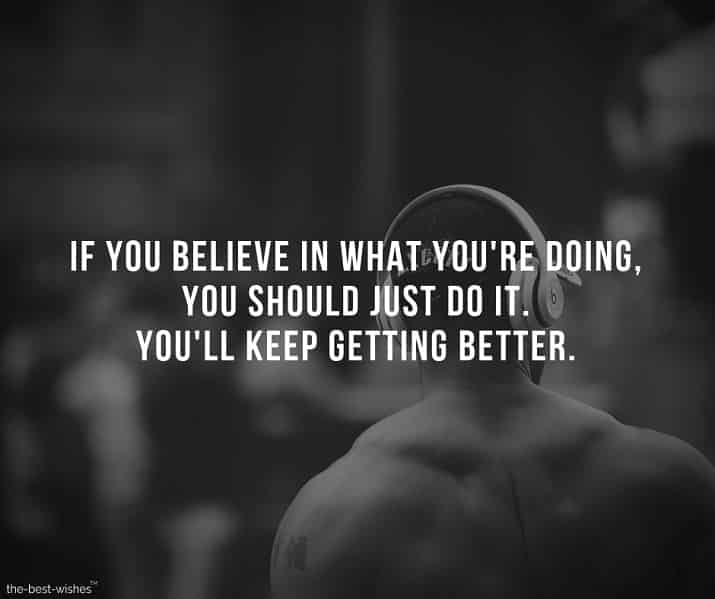 Motivational Quote Pic about Strong Beliefs in what you are doing.