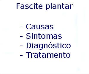 Fascite plantar causas sintomas diagnóstico tratamento prevenção riscos complicações