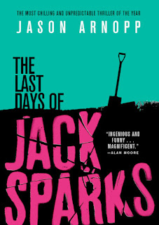 Interview with Jason Arnopp and Review of The Last Days of Jack Sparks