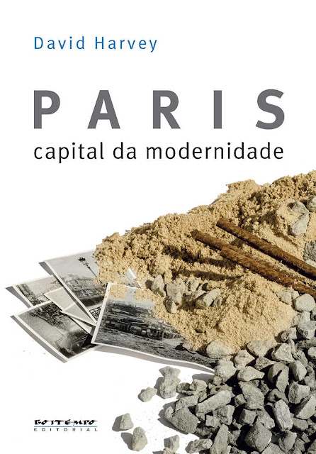 Paris, capital da modernidade - David Harvey