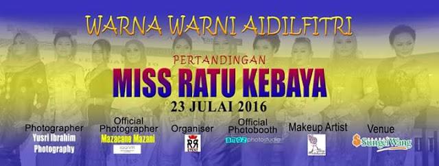 Warna warni Aidilfitri Miss Ratu Kebaya