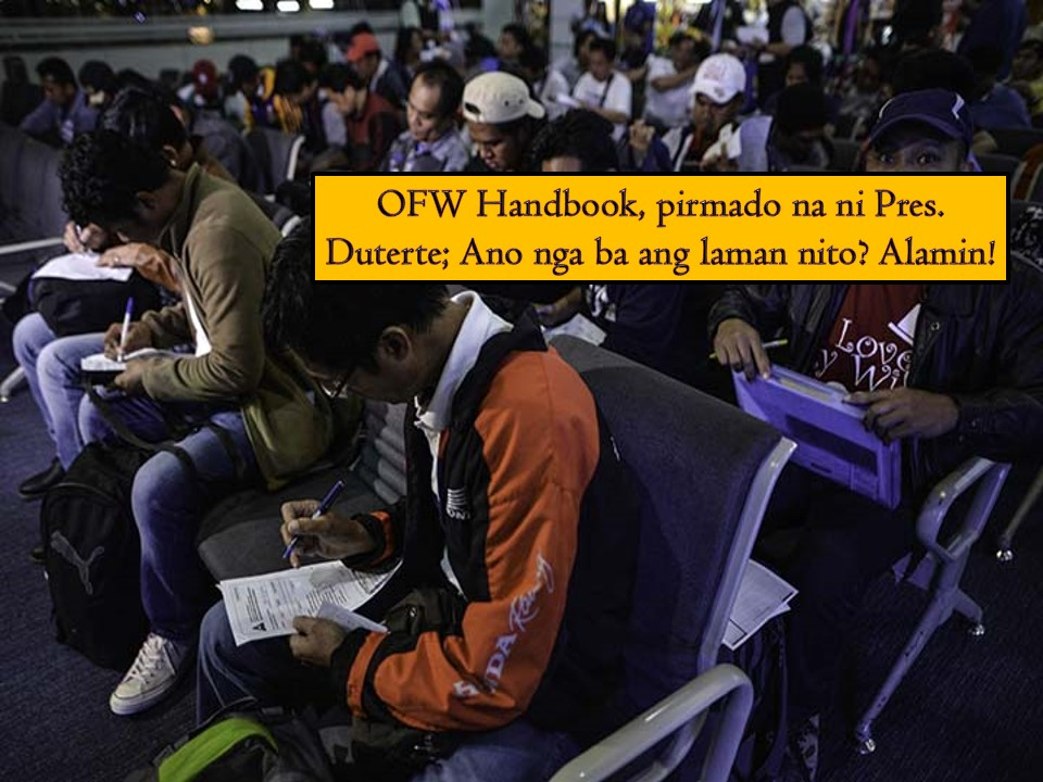 "Handbook for Overseas Filipino Workers (OFWs) Act of 2018 is now a law. This is after President Rodrigo Duterte signed the bill into law on February 22 but Malacanang only released a copy of it on Saturday, March 2, 2019. Handbook for OFWs Act of 2018 is now Republic Act 11227.  So what's inside the law? Here are the five things you need to know!  1.  OFWs' rights and responsibilities will be the main topic of the handbook. Under the law, the Philippine Overseas Employment Administration (POEA) is mandated to develop, publish, disseminate and update this handbook!  2. The handbook will be given to every OFWs for free! Both land-based and sea-based OFWs.  3. OFW Handbook will be in English but comes with local language translation.  4. Basic information on the labor and living condition of the countries where OFWs are working will be published. The aim is to empower OFWs by making them aware of their rights and responsibilities.  5. Throught the handbook, OFWs will be informed of their rights as workers as well as human being.  Aside from publishing and disseminating the Handbook, POEA is tasked to update it as well.   Aside from that five important points of OFW Handbook Law,  it also instruct the Department of Labor and Employment, POEA, and the Department of Foreign Affairs to promote the welfare and protect the rights of OFWs. POEA was also tasked to implement and intensified program against illegal recruitment activities, in cooperation with other law enforcement agencies.  The DOLE was mandated to ""see to it that labor and social welfare laws in the foreign countries are fairly applied to migrant workers and whenever applicable, to other overseas Filipinos including the grant of legal assistance and the referral to proper medical centers or hospitals."""