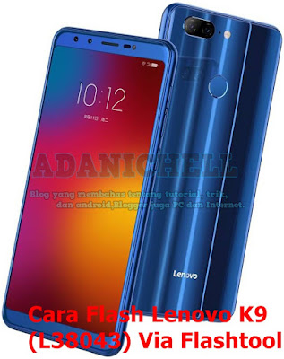 Cara Flash Lenovo K9 (L38043) Via Flashtool