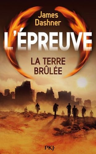 "La Terre brûlée [James Dashner] - ""L'épreuve"""