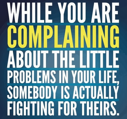 Life Quotes And Sayings: While You Are Complaining About