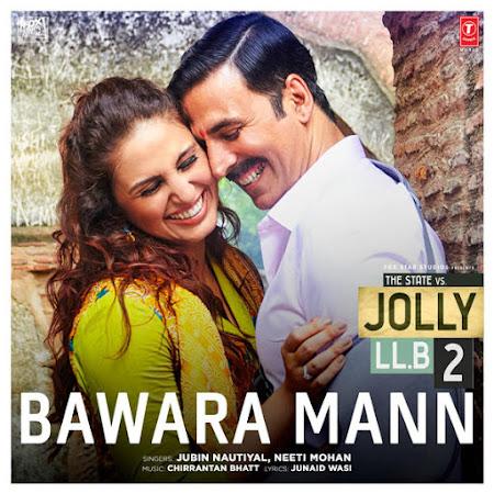 Bawara Mann - Jolly LLB 2 (2017)