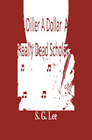 A Diller A Dollar a Really Dead Scholar- Book 2 of the Kelly Murder Mysteries