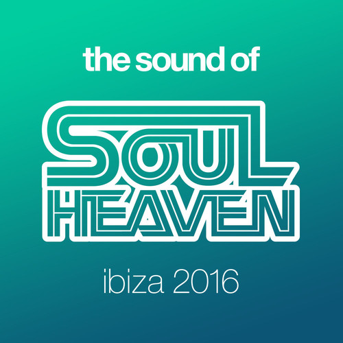 The Sound Of Soul Heaven Ibiza 2016 0005603527 500