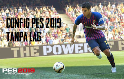 Config PES 2019 Mobile No Lag Untuk Android