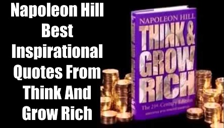 "Header of the article ""56 Best Think And Grow Rich Quotes by Napoleon Hill"". Quote about Success, Money, Wealth Tips in image format with in depth analysis of the meaning behind each quote."