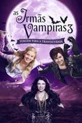 As Irmãs Vampiras 3: Viagem para a Transilvânia - Dublado