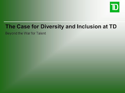 """The Case for Diversity and Inclusion at TD. Beyond the War for Talent"""