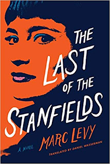 Last of the Stanfields by Marc Levy. A mystery, a love story, and a search through a shadowy past. Two strangers unite in this novel of family secrets.