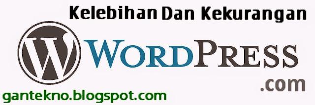 Keunggulan dan Kelemahan Wordpress.com Yang Harus Kamu Ketahui
