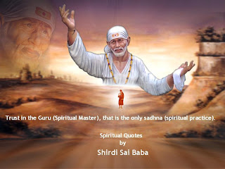 Shirdi Sai Baba, Sai Baba, Baba of Shirdi, Shirdi Sai Baba Quotes, Sai Baba Quotes, Sai Baba Spiritual Quotes, Shirdi India