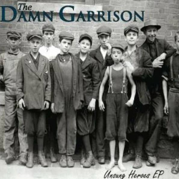 The Damn Garrison Unsung Heroes EP