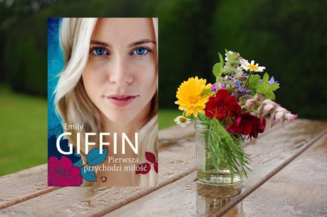 Emily Giffin, Pierwsza przychodzi miłość