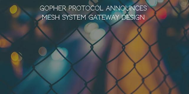 Gopher Protocol Announces MESH System Gateway Design