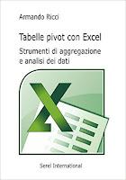 Tabelle pivot con Excel. Strumenti di aggregazione e analisi dei dati